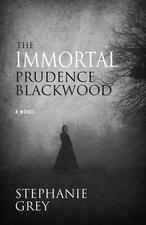 The Immortal Prudence Blackwood by Stephanie Grey
